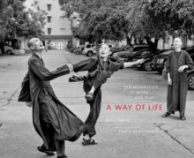 A Way Of Life : Zen Monastics at Work and at Play, Hardback Book