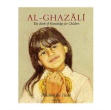 Imam Al-Ghazali : The Book of Knowledge for Children, Paperback / softback Book