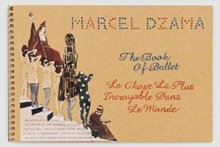 Marcel Dzama: The Book of Ballet, Paperback Book