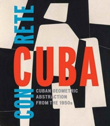 Concrete Cuba: Cuban Geometric Abstraction from the 1950s (Limited Edition): Estaticos I, Hardback Book