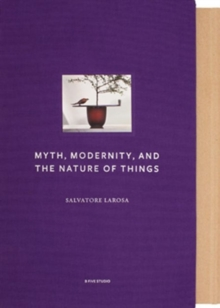 Myth, Modernity, and the Nature of Things, Hardback Book