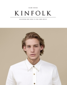 Kinfolk Volume 13 : The Imperfections Issue, Paperback Book