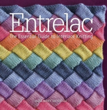 Entrelac : The Essential Guide to Interlace Knitting, Paperback Book