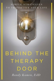 Behind the Therapy Door : Simple Strategies to Transform Your Life, Paperback / softback Book
