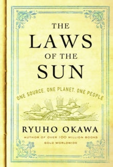 The Laws of the Sun : One Source, One Planet, One People, Paperback / softback Book