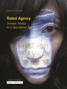Rated Agency - Investee Politics in a Speculative Age, Hardback Book