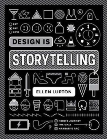 Design is Storytelling, Paperback Book
