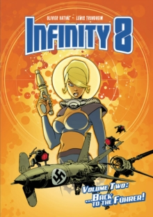 Infinity 8 Vol 2: Back to the Fuhrer, Hardback Book