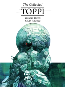The Collected Toppi vol.3 : South America, Hardback Book
