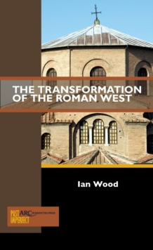The Transformation of the Roman West, Paperback Book