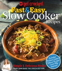Get Crocked : Fast & Easy Slow Cooker Recipes, Paperback / softback Book