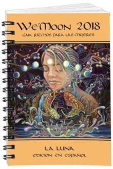 We Moon 2018 La Luna Sturdy Unbound : Gaia Rhythms for Womyn, Diary Book