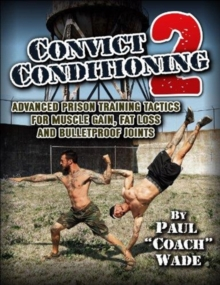 Convict Conditioning 2, Paperback / softback Book