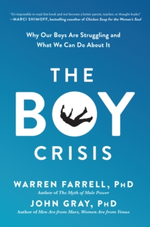 The Boy Crisis : Why Our Boys Are Struggling and What We Can Do About It, Hardback Book
