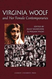 Virginia Woolf and Her Female Contemporaries : Selected Papers from the 25th Annual International Conference on Virginia Woolf, Hardback Book