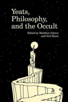 Yeats, Philosophy, and the Occult, Hardback Book