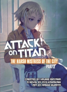 Attack On Titan: The Harsh Mistress Of The City, Part 2, Paperback Book