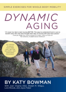 Dynamic Aging : Simple Exercises for Whole-Body Mobility, Paperback Book
