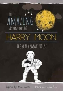 The Amazing Adventures of Harry Moon the Smart Scary House, Hardback Book