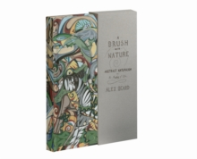 A Brush with Nature : Abstract Naturalism and the Painting of Life, Hardback Book