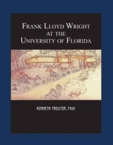 Frank Lloyd Wright at the University of Florida, Hardback Book
