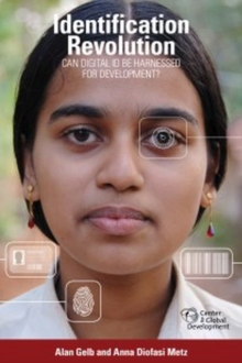 Identification Revolution : Can Digital ID be Harnessed for Development?, Paperback / softback Book