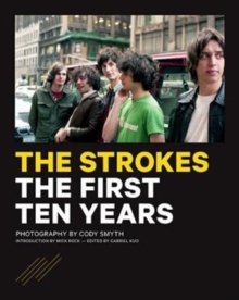 The Strokes : The First Ten Years, Paperback / softback Book