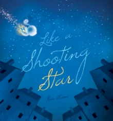 Like a Shooting Star, Hardback Book