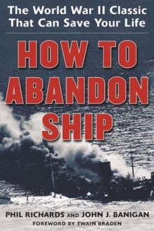 How to Abandon Ship : The World War II Classic That Can Save Your Life, Paperback / softback Book