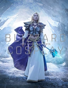 Blizzard Cosplay : Tips, Tricks and Hints, Hardback Book