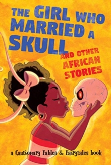 The Girl Who Married a Skull : and Other African Stories, Paperback / softback Book