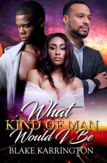 What Kind Of Man Would I Be, Paperback / softback Book