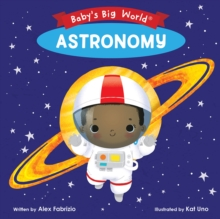Baby's Big World: Astronomy, Board book Book