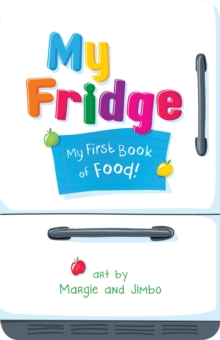 My Fridge : My First Book of Food, Paperback / softback Book