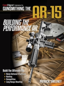 Gunsmithing the AR-15 - Building the Performance AR, Paperback Book