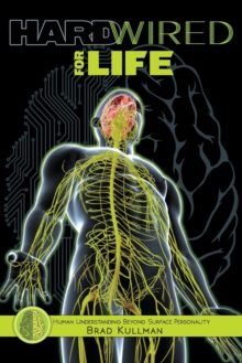 Hardwired for Life : Human Understanding Beyond Surface Personality, Paperback / softback Book