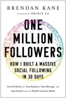 One Million Followers : How I Built a Massive Social Following in 30 Days, Hardback Book