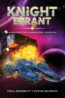 Knight Errant : Knights of the Flaming Star Book One, Paperback / softback Book