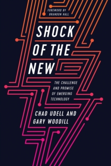 Shock of the New : The Challenge and Promise of Emerging Learning Technologies, Paperback / softback Book