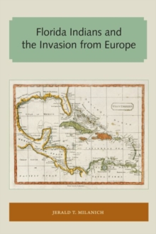 Florida Indians and the Invasion from Europe, Paperback / softback Book
