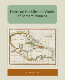 Notes on the Life and Works of Bernard Romans, Paperback / softback Book
