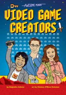 Awesome Minds: Video Game Creators, Hardback Book