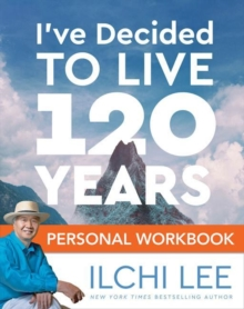 I'Ve Decided to Live 120 Years Personal Workbook, Paperback / softback Book