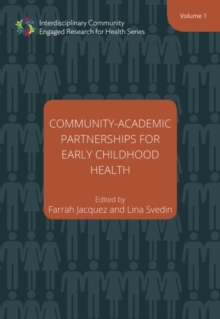 Community-Academic Partnerships for Early Childhood Health - Volume One, Hardback Book