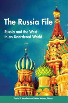 The Russia File : Russia and the West in an Unordered World, Paperback Book