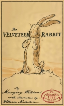 The Velveteen Rabbit : The Original 1922 Edition in Full Color, Hardback Book