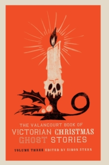 The Valancourt Book of Victorian Christmas Ghost Stories, Volume Three, Hardback Book