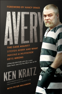 "Avery : The Case Against Steven Avery and What ""Making a Murderer"" Gets Wrong, Paperback / softback Book"