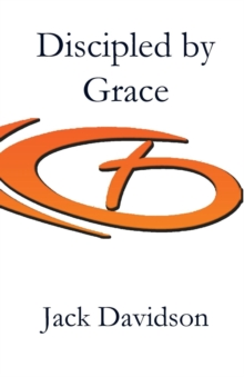 Discipled by Grace, Paperback / softback Book