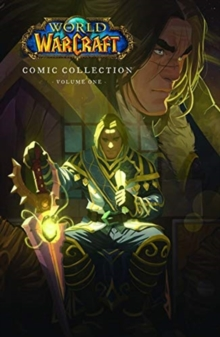 World of Warcraft: Comic Collection : Volume One, Hardback Book